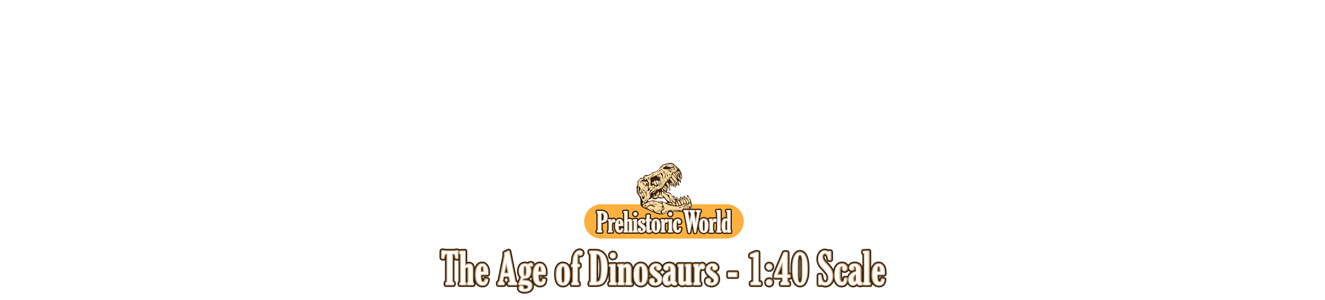 Age of Dinosaurs - 1:40 Scale